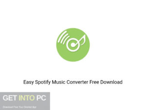 Easy Spotify Music Converter Offline Installer Download-GetintoPC.com