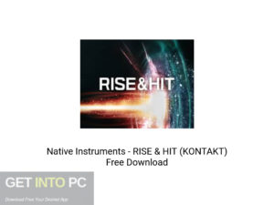 Native Instruments RISE & HIT (KONTAKT) Offline Installer Download-GetintoPC.com