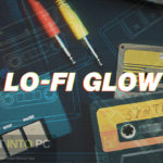 Native Instruments – Lo-Fi Glow (KONTAKT) Free Download