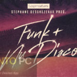 Loopmasters – Stephane Deschezeaux Funk & Nu Disco Free Download
