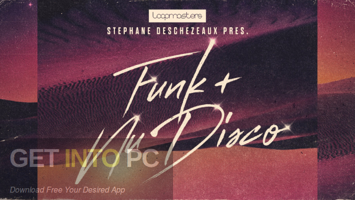 Loopmasters - Stephane Deschezeaux Funk & Nu Disco Free Download