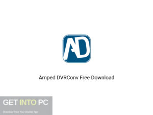 Amped DVRConv Offline Installer Download-GetintoPC.com