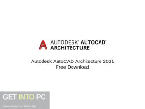 Autodesk AutoCAD Architecture 2021 Free Download-GetintoPC.com