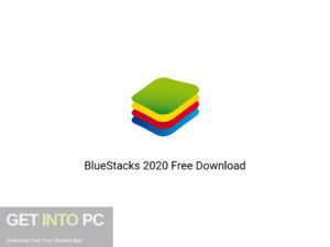 BlueStacks 2020 Offline Installer Download-GetintoPC.com