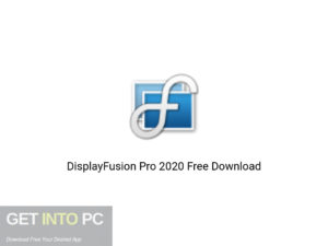 DisplayFusion Pro 2020 Offline Installer Download-GetintoPC.com
