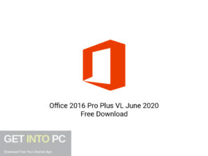 Office 2016 Pro Plus VL June 2020 Offline Installer Download-GetintoPC.com