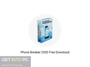 Phone Breaker 2020 Offline Installer Download-GetintoPC.com