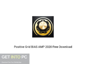 Positive Grid BIAS AMP 2020 Offline Installer Download-GetintoPC.com