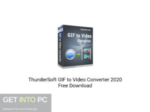 ThunderSoft GIF to Video Converter 2020 Offline Installer Download-GetintoPC.com