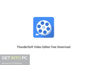 ThunderSoft Video Editor Offline Installer Download-GetintoPC.com