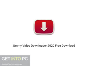 Ummy Video Downloader 2020 Offline Installer Download-GetintoPC.com