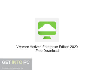 VMware Horizon Enterprise Edition 2020 Free Download-GetintoPC.com
