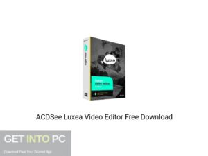 ACDSee Luxea Video Editor Free Download-GetintoPC.com