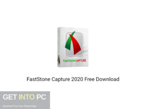 FastStone Capture 2020 Free Download-GetintoPC.com