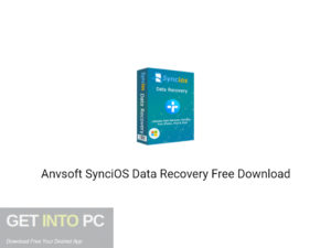 Anvsoft SynciOS Data Recovery 2020 Free Download-GetintoPC.com