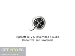 Bigasoft WTV & Total Video & Audio Converter Free Download GetIntoPC.com