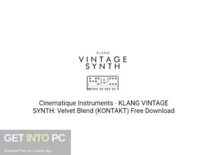 Cinematique Instruments KLANG VINTAGE SYNTH Velvet Blend (KONTAKT) Free Download GetIntoPC.com