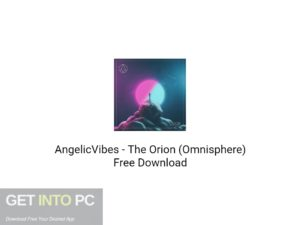 AngelicVibes The Orion (Omnisphere) Free Download-GetintoPC.com