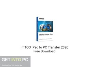 ImTOO iPad to PC Transfer 2020 Free Download-GetintoPC.com