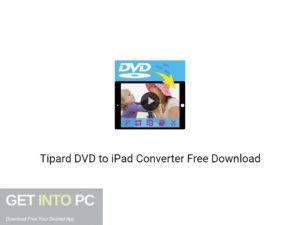Tipard DVD to iPad Converter 2020 Free Download-GetintoPC.com
