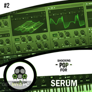 Vandalism-Shocking-Pop-For-Serum-2-SYNTH-PRESET-Direct-Link-Free-Download-GetintoPC.com