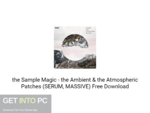 the Sample Magic the Ambient & the Atmospheric Patches (SERUM, MASSIVE) Free Download-GetintoPC.com.jpeg