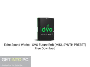 Echo Sound Works OVO Future RnB (MIDI, SYNTH PRESET) Free Download-GetintoPC.com.jpeg