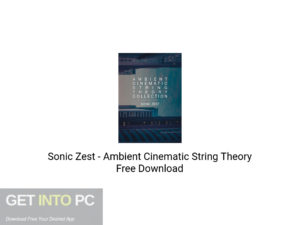 Sonic Zest Ambient Cinematic String Theory Free Download-GetintoPC.com.jpeg