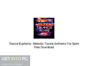 Trance Euphoria Melodic Trance Anthems For Spire Free Download-GetintoPC.com.jpeg