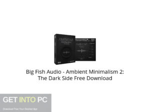 Big Fish Audio Ambient Minimalism 2: The Dark Side Free Download-GetintoPC.com.jpeg