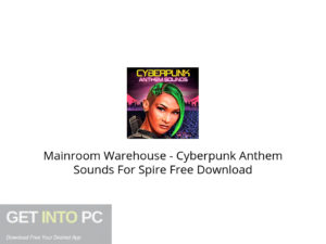 Mainroom Warehouse Cyberpunk Anthem Sounds For Spire Free Download-GetintoPC.com.jpeg