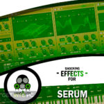 Vandalism – Shocking Effects For Serum (SYNTH the PRESET) Free Download
