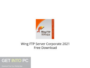Wing FTP Server Corporate 2021 Free Download-GetintoPC.com