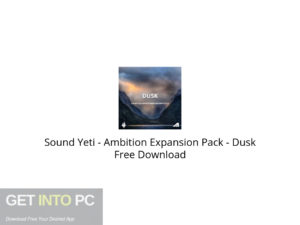 Sound Yeti Ambition Expansion Pack Dusk Free Download-GetintoPC.com.jpeg