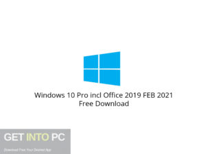Windows 10 Pro incl Office 2019 FEB 2021 Free Download-GetintoPC.com.jpeg