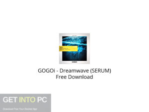 GOGOi Dreamwave (SERUM) Free Download-GetintoPC.com.jpeg
