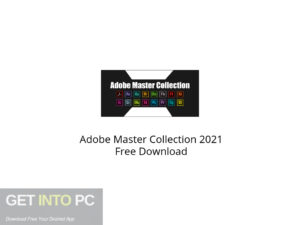 Adobe Master Collection 2021 Free Download-GetintoPC.com