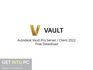 Autodesk Vault Pro Server Client 2022 Free Download-GetintoPC.com.jpeg