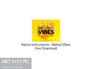 Native Instruments Melted Vibes Free Download-GetintoPC.com.jpeg