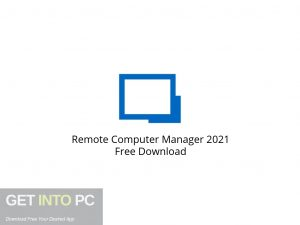 Remote Computer Manager 2021 Free Download-GetintoPC.com.jpeg